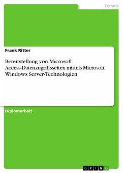 Bereitstellung von Microsoft Access-Datenzugriffsseiten mittels Microsoft Windows Server-Technologien (eBook, ePUB)