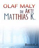 Die Akte Matthias K. (eBook, ePUB)