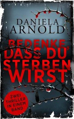 Bedenke, dass du sterben wirst (eBook, ePUB) - Arnold, Daniela
