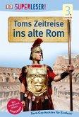 SUPERLESER! Toms Zeitreise ins alte Rom (Mängelexemplar)