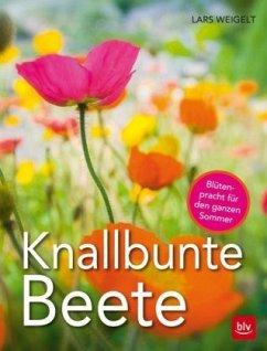 Knallbunte Beete (Mängelexemplar) - Weigelt, Lars