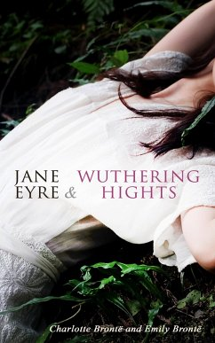 Jane Eyre & Wuthering Hights (eBook, ePUB) - Brontë, Charlotte; Brontë, Emily