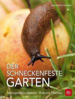Der Schneckenfeste Garten (Mängelexemplar) - Franke, Wolfram