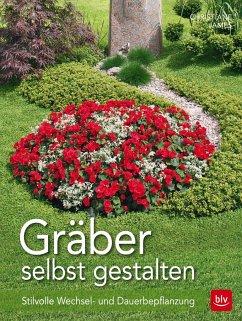 Gräber selbst gestalten (Mängelexemplar) - James, Christiane
