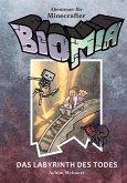 BIOMIA - Abenteuer für Minecraft Spieler: #3 Das Labyrinth des Todes (eBook, ePUB)