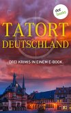 Tatort: Deutschland - Drei Krimis in einem E-Book (eBook, ePUB)