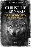 Die Legende vom bösen Wolf / Christine Bernard Bd.4 (eBook, PDF)