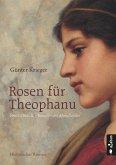Rosen für Theophanu. Braut Ottos II. - Kaiserin des Abendlandes (eBook, ePUB)