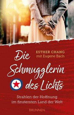 Die Schmugglerin des Lichts (eBook, ePUB) - Chang, Esther; Bach, Eugene