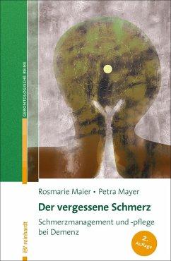 Der vergessene Schmerz (eBook, PDF) - Maier, Rosmarie; Mayer, Petra