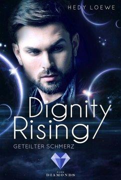 Dignity Rising 3: Geteilter Schmerz (eBook, ePUB)