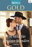 Ein Held für gewisse Stunden / Bianca Gold Bd.44 (eBook, ePUB)