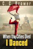 When the Cities Died, I Danced (Speculative Fiction Modern Parables) (eBook, ePUB)