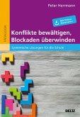 Konflikte bewältigen, Blockaden überwinden (eBook, PDF)