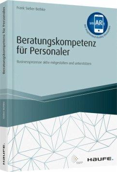 Beratungskompetenz für Personaler - inkl. Augmented Reality-App - Sieber-Bethke, Frank