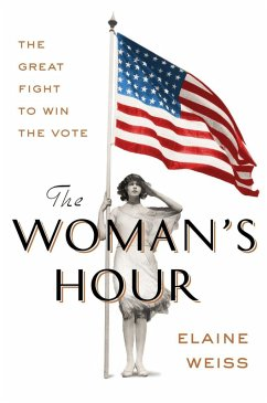 The Woman's Hour (eBook, ePUB) - Weiss, Elaine