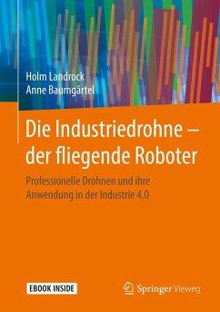 Die Industriedrohne - der fliegende Roboter