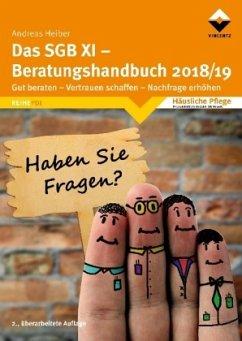 Das SGB XI - Beratungshandbuch 2018/19 - Heiber, Andreas
