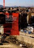 Modeling Post-Socialist Urbanization