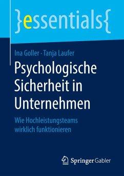 Psychologische Sicherheit in Unternehmen - Goller, Ina;Laufer, Tanja