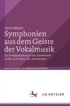 Symphonien aus dem Geiste der Vokalmusik