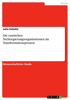 Die russischen Nichtregierungsorganisationen im Transformationsprozess (eBook, ePUB)