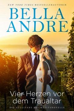 Vier Herzen vor dem Traualtar (Die Sullivans Hochzeitsnovelle) (eBook, ePUB) - Andre, Bella