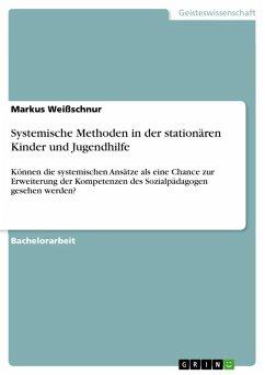 Systemische Methoden in der stationären Kinder und Jugendhilfe (eBook, ePUB)