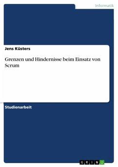 Grenzen und Hindernisse beim Einsatz von Scrum (eBook, ePUB)