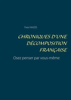 Chroniques d'une décomposition française (eBook, ePUB)