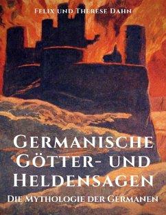 Germanische Götter- und Heldensagen (eBook, ePUB) - Dahn, Felix; Dahn, Therese