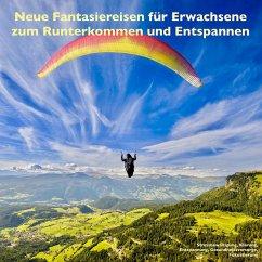 Neue Fantasiereisen für Erwachsene zum Runterkommen und Entspannen (MP3-Download) - Lynen, Patrick