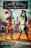Schwert und Schild - Sir Morgan, der Löwenritter Band 8: Gottes Fluch über Cornwall (eBook, ePUB)