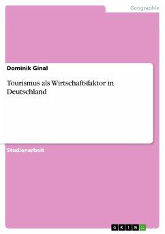 Tourismus als Wirtschaftsfaktor in Deutschland (eBook, PDF)