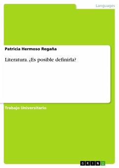 Literatura. ¿Es posible definirla? (eBook, PDF)