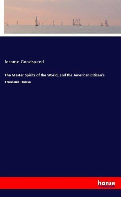 The Master Spirits of the World, and the American Citizen's Treasure House