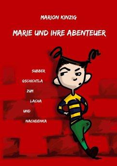 Marie und ihre Abenteuer - Kinzig, Marion