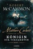 Matthew Corbett und die Königin der Verdammten - Band 1