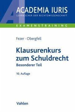 Klausurenkurs zum Schuldrecht. Besonderer Teil - Fezer, Karl-Heinz; Obergfell, Eva I.