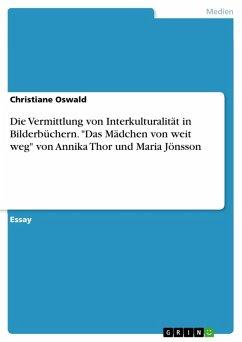 Die Vermittlung von Interkulturalität in Bilderbüchern.