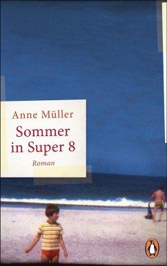 Sommer in Super 8 - Müller, Anne