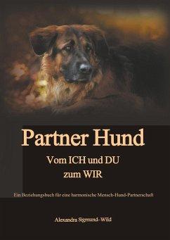 Partner Hund - Sigmund-Wild, Alexandra