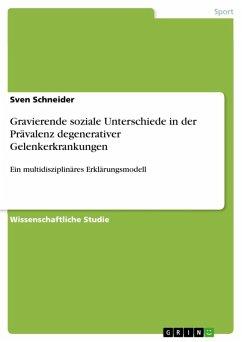 Gravierende soziale Unterschiede in der Prävalenz degenerativer Gelenkerkrankungen (eBook, ePUB)