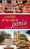 A History of the Food of Paris (eBook, ePUB)