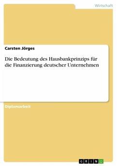 Die Bedeutung des Hausbankprinzips für die Finanzierung deutscher Unternehmen