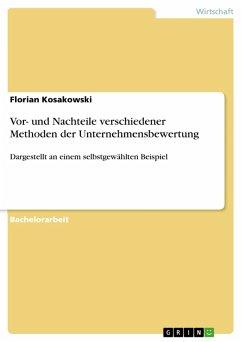 Vor- und Nachteile verschiedener Methoden der Unternehmensbewertung dargestellt an einem selbstgewählten Beispiel (eBook, ePUB)
