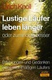 Lustige Läufer leben länger - oder zumindest besser