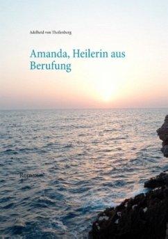 Amanda, Heilerin aus Berufung