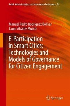 E-Participation in Smart Cities: Technologies and Models of Governance for Citizen Engagement - Rodríguez Bolívar, Manuel Pedro; Alcaide Muñoz, Laura