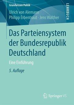 Das Parteiensystem derBundesrepublik Deutschland - Alemann, Ulrich von; Erbentraut, Philipp; Walther, Jens